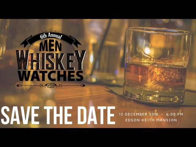 6th Annual Men, Whiskey & Watches