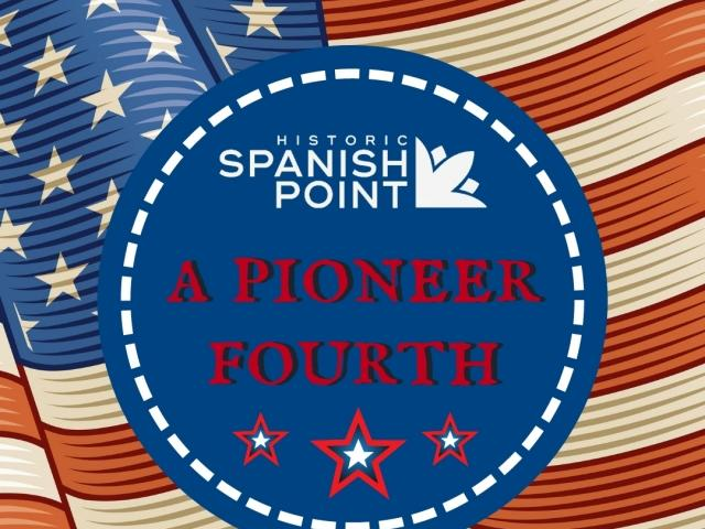 A Pioneer of Fourth: An Independence Day Celebration