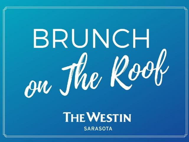 Brunch on The Roof | The Westin Sarasota