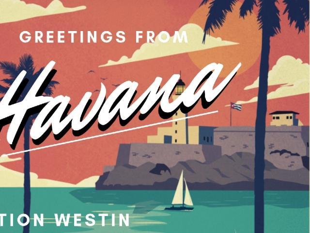 Destination Westin | Greetings from Havana