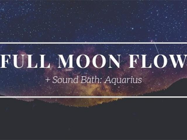 Full Moon Flow + Sound Bath (Aquarius)