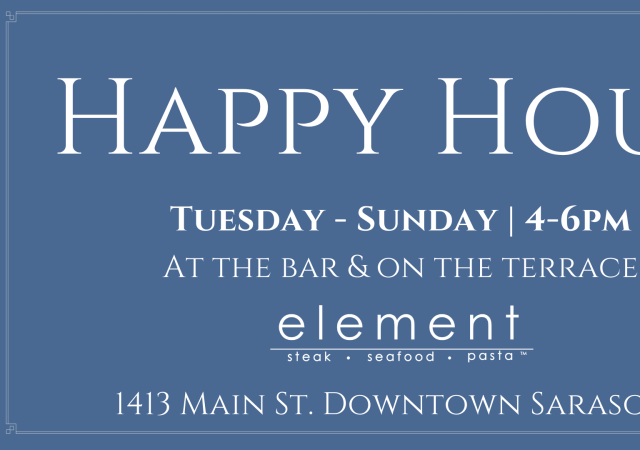 Happy Hour at element steak. seafood. pasta.