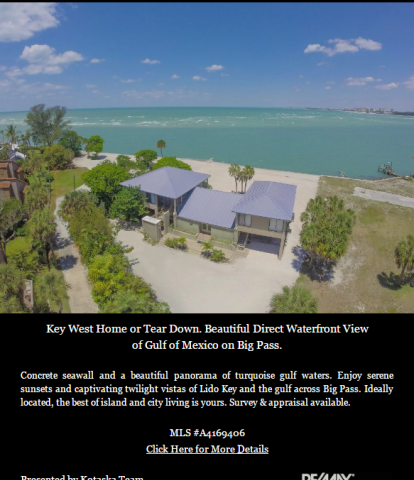 Listing Agent - BEST LOT, BEST VIEW ON THE ISLAND!! SOLD AS A TEAR DOWN HOME, BUILD YOUR NEW CUSTOM HOME on 23,734 SF Lot with 125' SEAWALL FRONTAGE X APPROX 185' DEEP LOT. BEAUTIFUL DIRECT WATERFRONT PANORAMIC NW VIEWS OF BIG PASS, GULF OF MEXICO, LIDO KEY & SARASOTA BAY. Ideally located one mile north of quaint Siesta Village and world famous Siesta Key Beach with its soft quartz sand and new Siesta Key Public Beach Pavilion. Quick drive to the North Bridge for easy access to Downtown Sarasota's diverse cuisine, boutique shops, art galleries, theater, symphony, opera ballet and performing arts. One of a kind water front property for a Custom Home on a wide and deep lot. Great Price - Great Location!