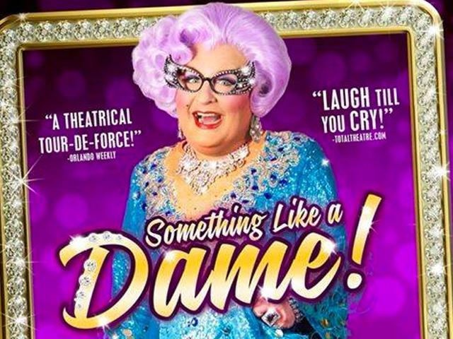 "Michael L. Walters as Dame Edna in ""Something Like a Dame"""