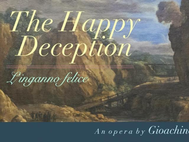OPERA: The Happy Deception (L'inganno felice) by Gioachino Rossini