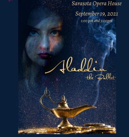 upcoming ballet Aladdin poster - Coming to Sarasota Opera House on September 19, 2021 collaboration of local Sarasota composer David Goldstein and artistry of School of Russian Ballet in a full length ballet production of Aladdin - great adventure for the whole family and ballet aficionados!