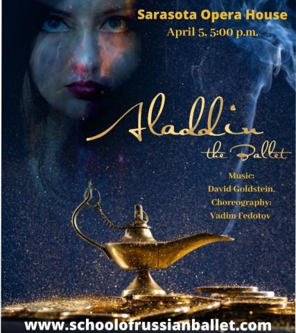 World Premier Classical Ballet Aladdin April 5 - World Premier - classical ballet Aladdin with original choreography by Vadim Fedotov and original music by David Goldstein presented by Russian Ballet and School of Russian Ballet in Sarasota Opera House on April 5, 2020