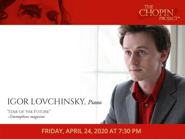 Chopin Project pianist, Igor Lovchinsky, Friday, April 24, 2020 at 7:30 PM - Chopin Project pianist, Igor Lovchinsky, will perform Friday, April 24, 2020, at 7:30 PM at the Church of the Redeemer, 222 S Palm Avenue, Sarasota FL 34236