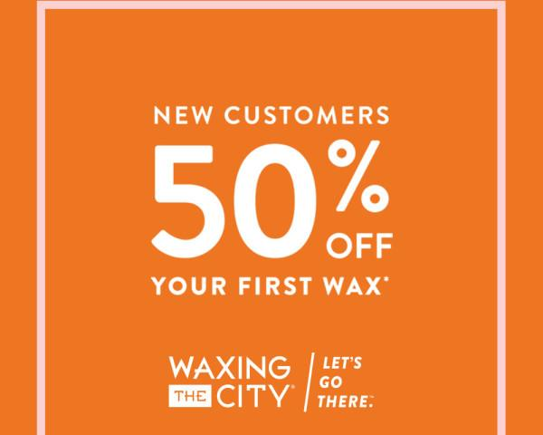 50% OFF your first wax - Body + Facial Waxing Studio For  Men and Women
