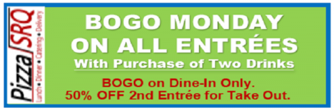 BOGO Monday on All Entrees.