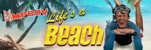 FST Improv Presents: Life's a Beach