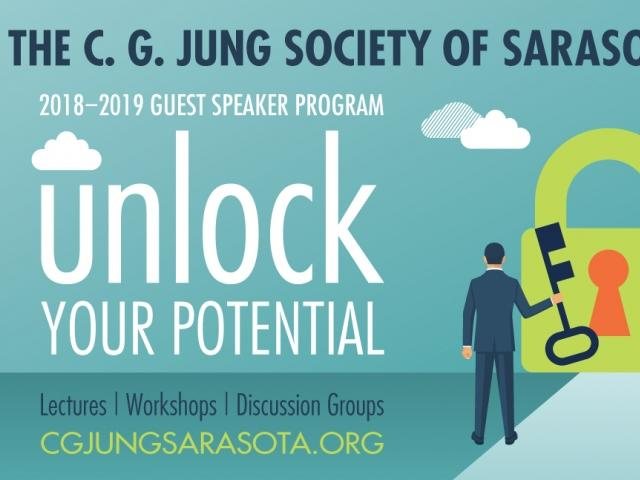 Unlock Your Potential: The C. G. Jung Society of Sarasota lecture and workshop series.