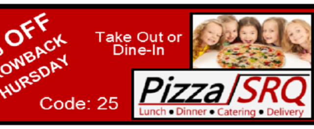 25% OFF. Throwback Thursday. - 25% OFF on Thursdays. Code: 25. PizzaSRQ.