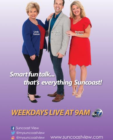Suncoast View Digital ad - Food, Fun, and everything Suncoast!  Watch Suncoast View - weekdays live at 9am!