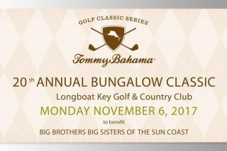 Tommy Bahama 2oth Annual Bungalow Classic to benefit the Big Brothers Big Sisters of Sun Coast