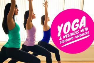 Yoga & Wellness with Designing Daughters